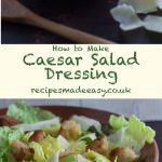Caesar Salad Dressing by Recipes Made Easy